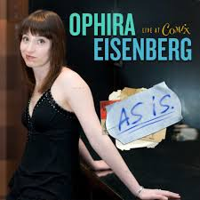 "When Ophira Eisenberg, NPR host, plays at Out by 10, she somes ""as is."""